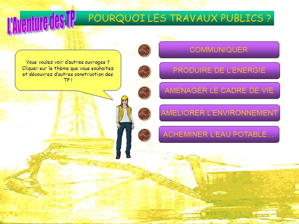 POURQUOI LES TRAVAUX PUBLICS
