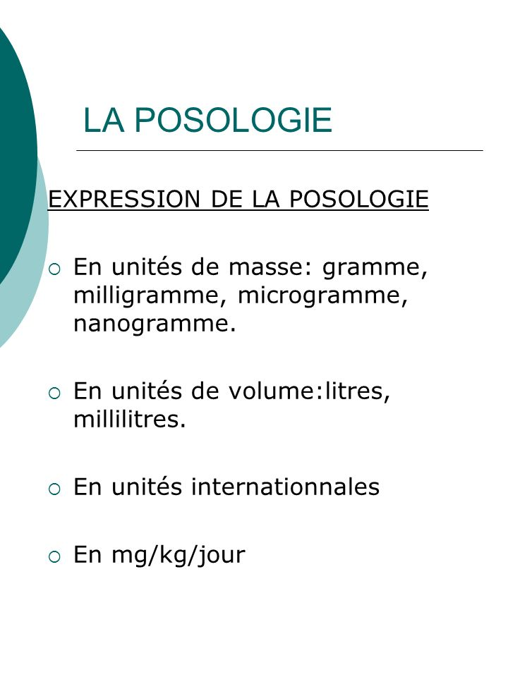 LA POSOLOGIE EXPRESSION DE LA POSOLOGIE