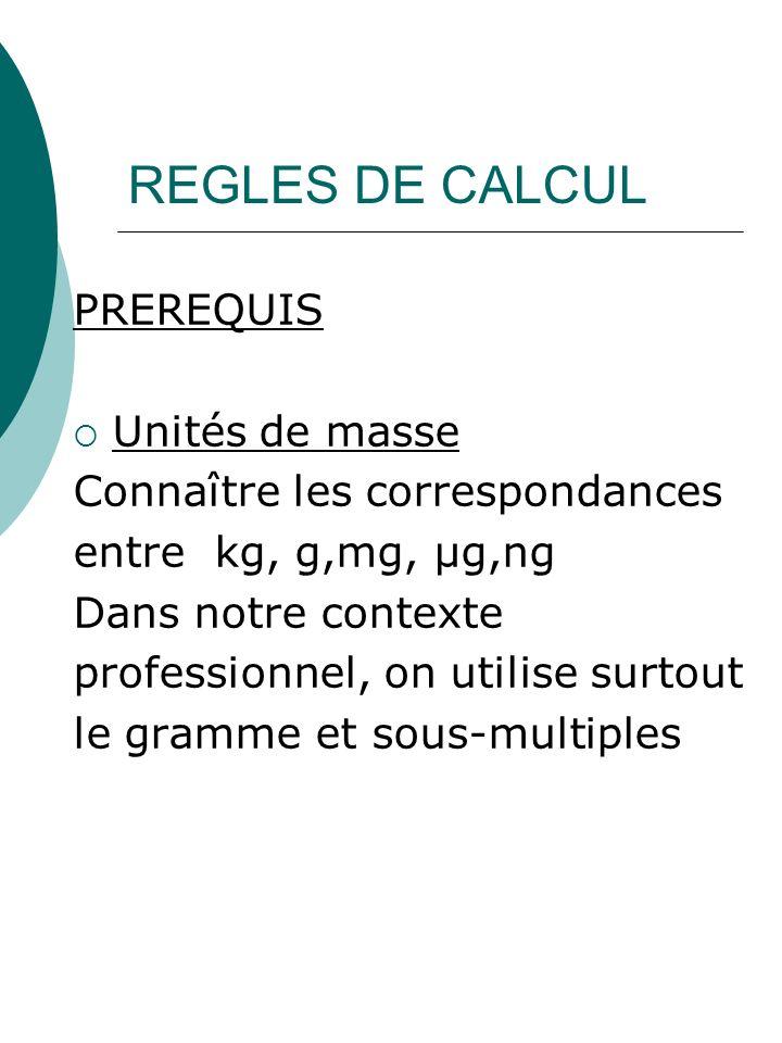 REGLES DE CALCUL PREREQUIS Unités de masse
