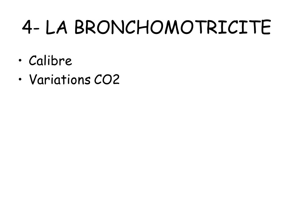 4- LA BRONCHOMOTRICITE Calibre Variations CO2