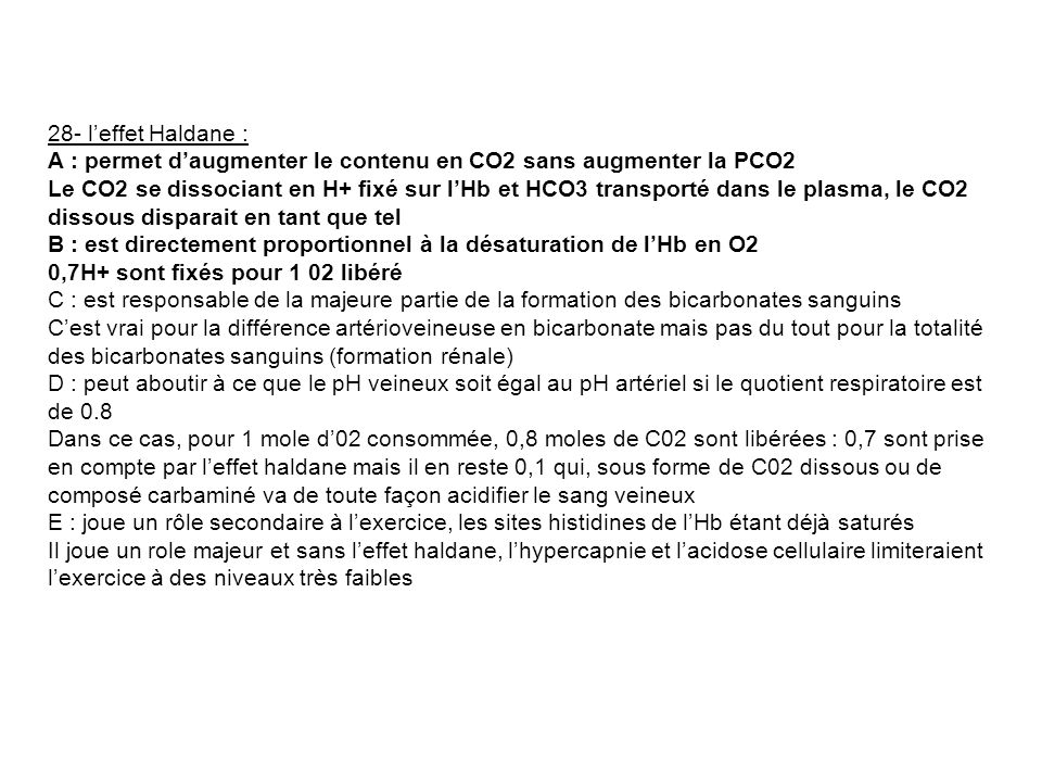 28- l'effet Haldane :A : permet d'augmenter le contenu en CO2 sans augmenter la PCO2.