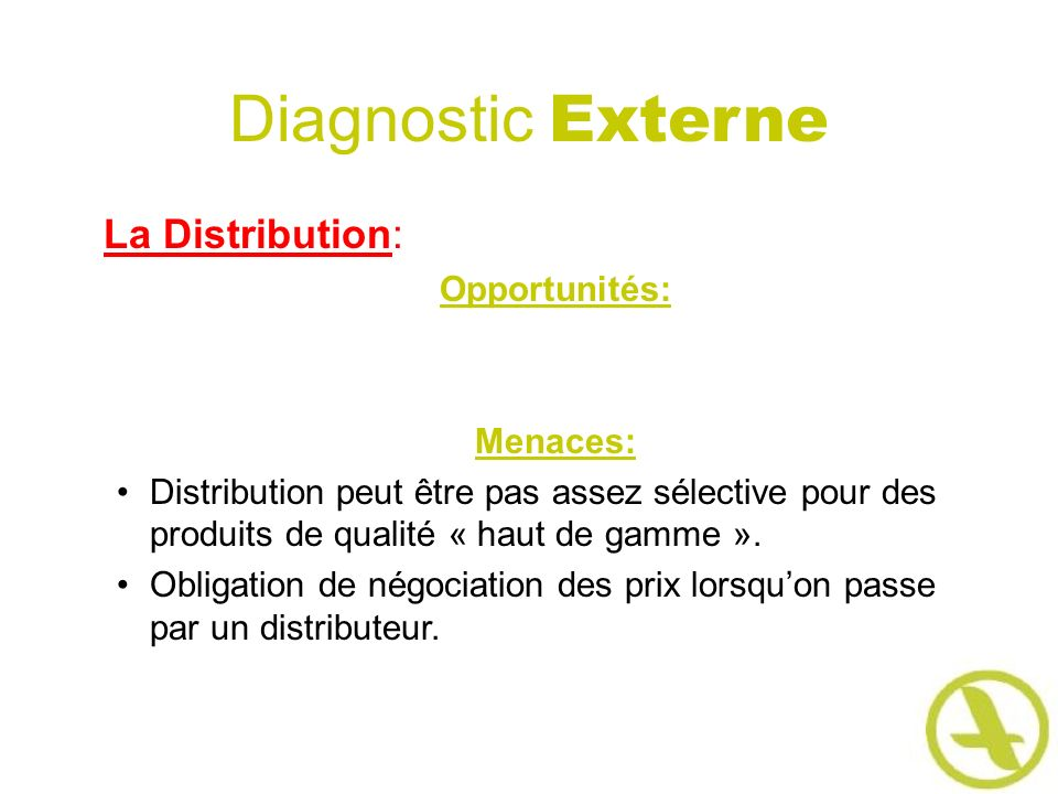 Diagnostic Externe La Distribution: Opportunités: Menaces: