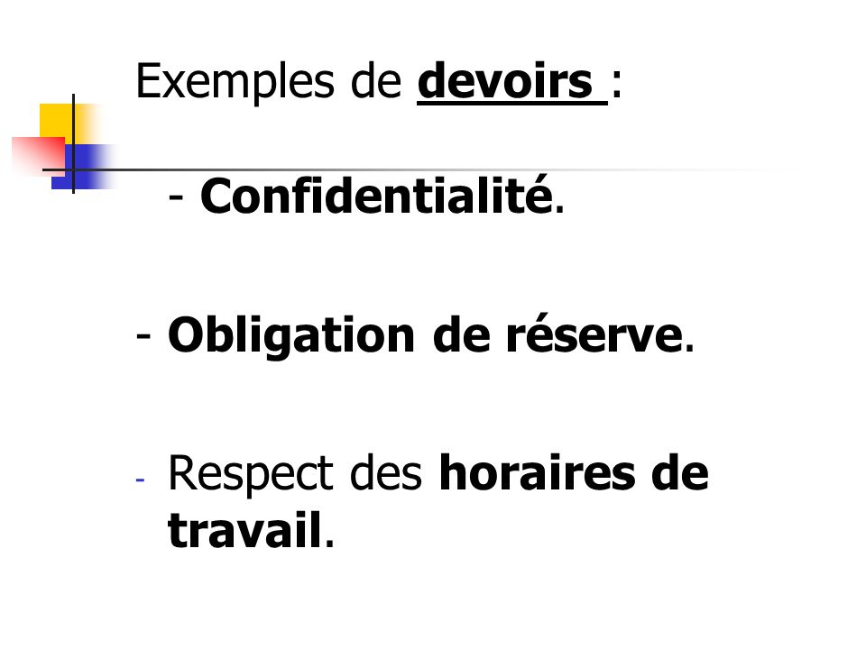 Exemples de devoirs : - Confidentialité.