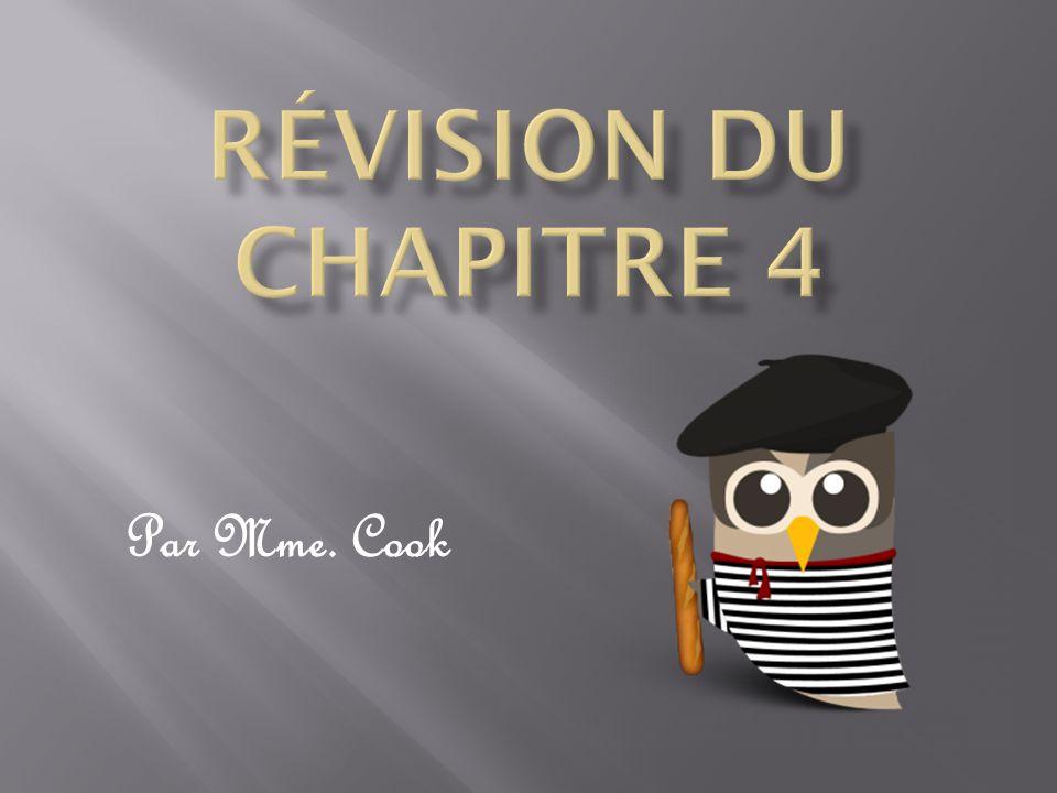 Révision du chapitre 4 Par Mme. Cook