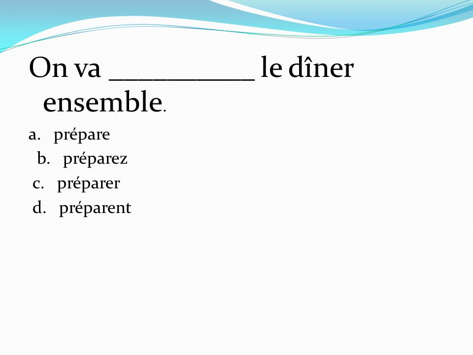 On va __________ le dîner ensemble.