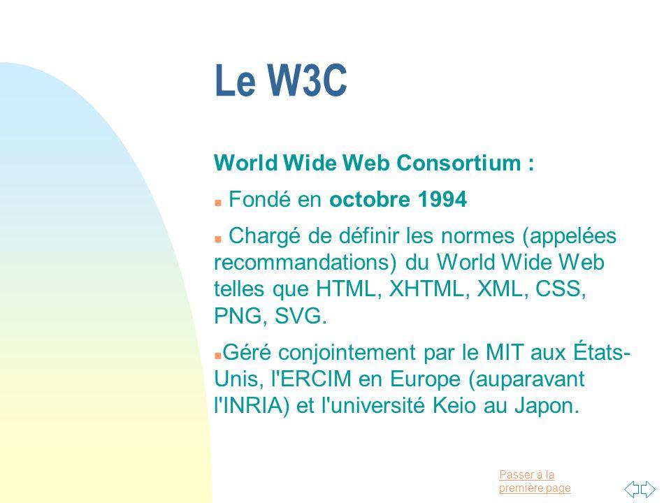 Le W3C World Wide Web Consortium : Fondé en octobre 1994
