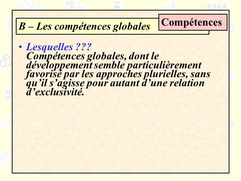 Compétences B – Les compétences globales.