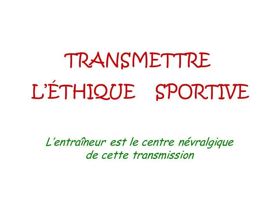 TRANSMETTRE L'ÉTHIQUE SPORTIVE