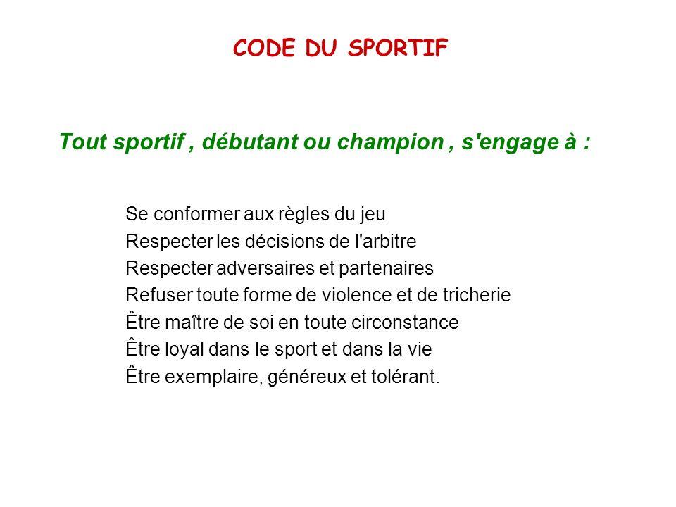 Tout sportif , débutant ou champion , s engage à :
