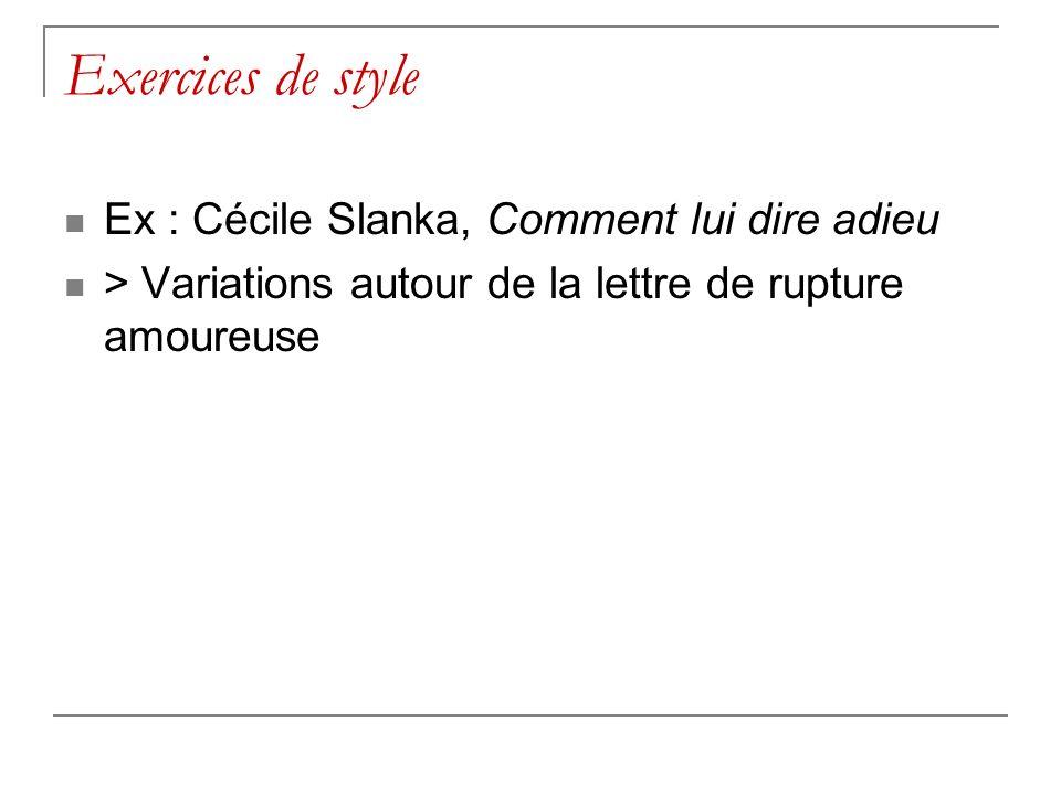 Exercices de style Ex : Cécile Slanka, Comment lui dire adieu