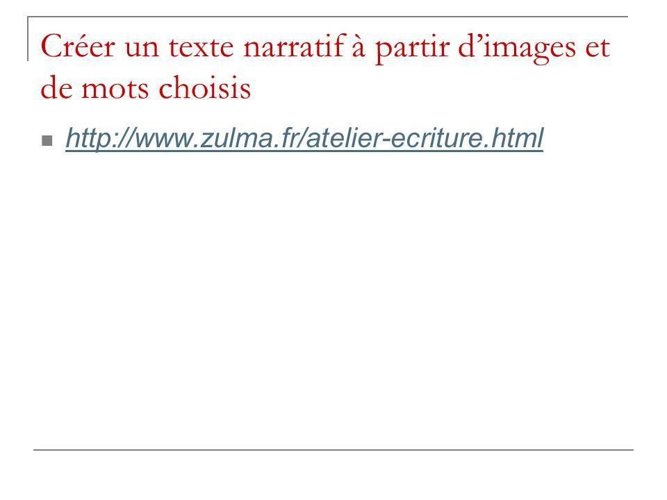 Créer un texte narratif à partir d'images et de mots choisis
