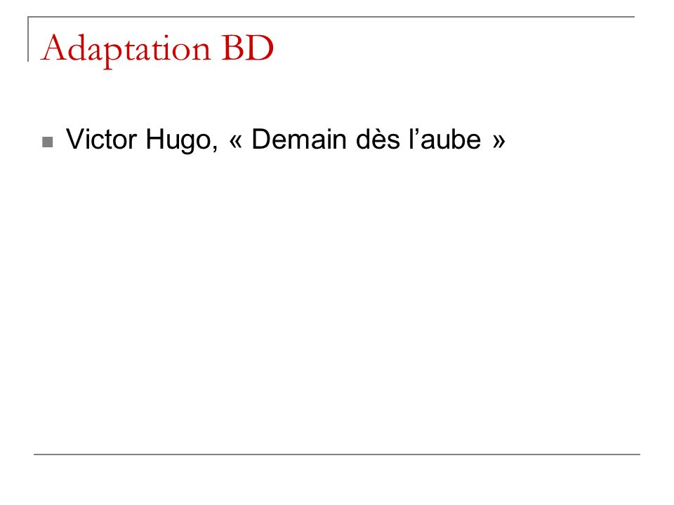 Adaptation BD Victor Hugo, « Demain dès l'aube »