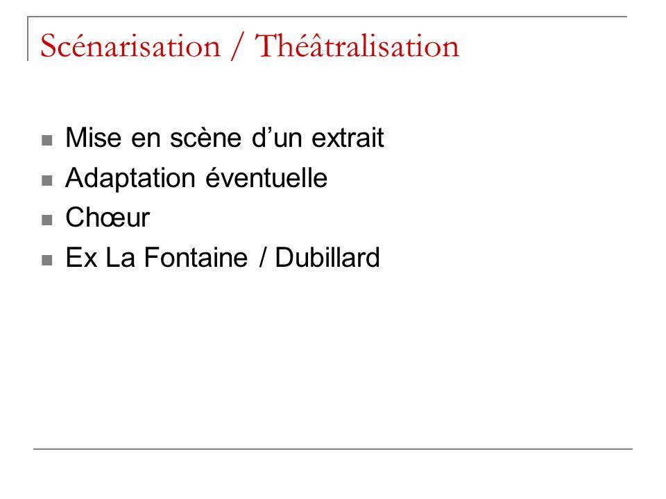Scénarisation / Théâtralisation