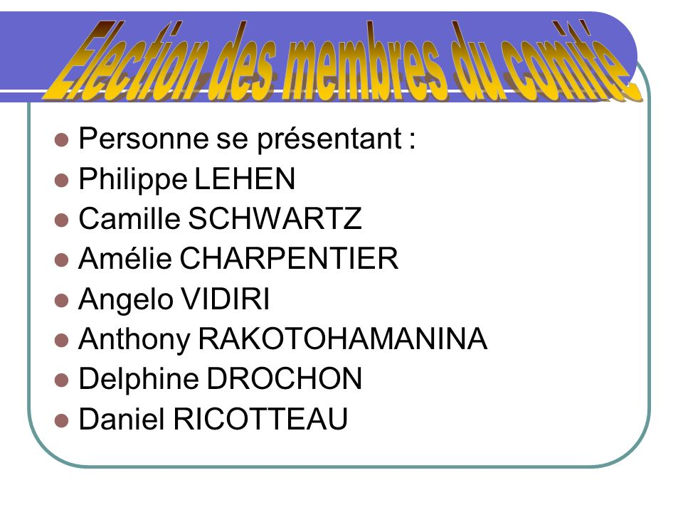 Election des membres du comité