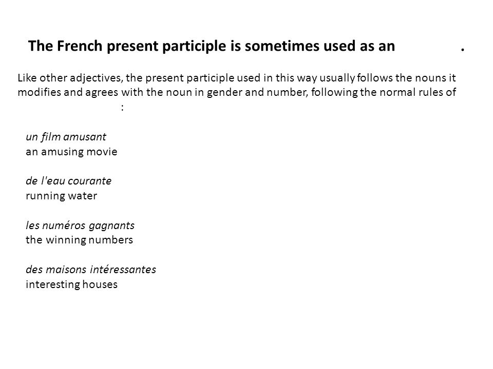 The French present participle is sometimes used as an adjective.