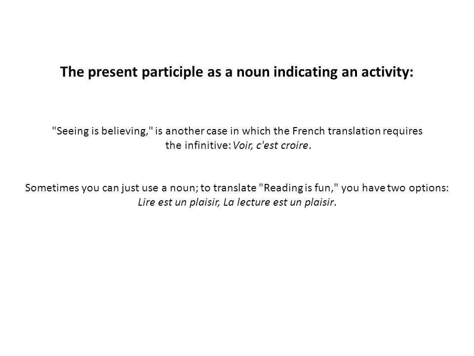 The present participle as a noun indicating an activity: