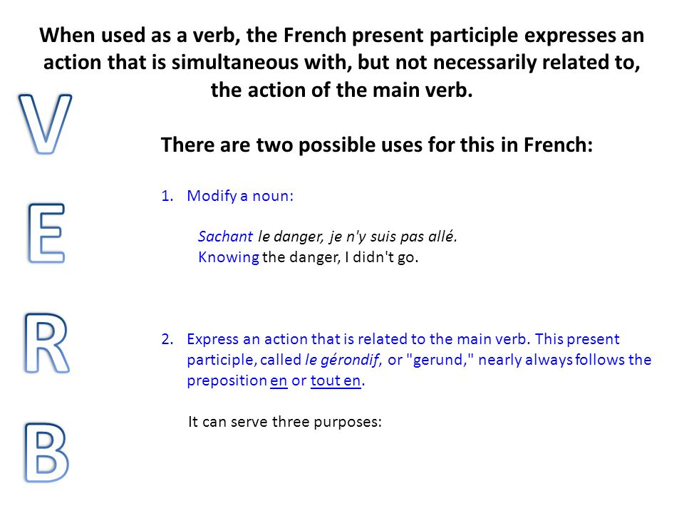 the action of the main verb.