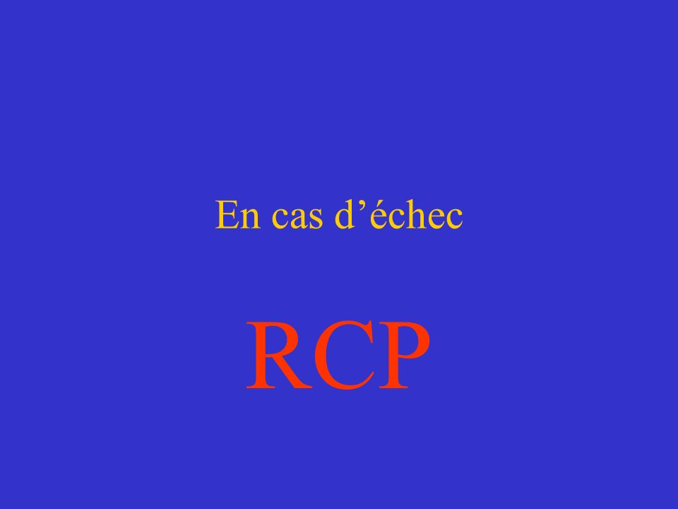 En cas d'échec RCP