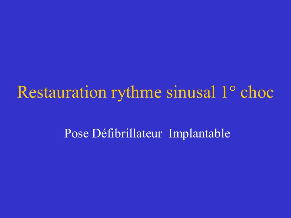 Restauration rythme sinusal 1° choc
