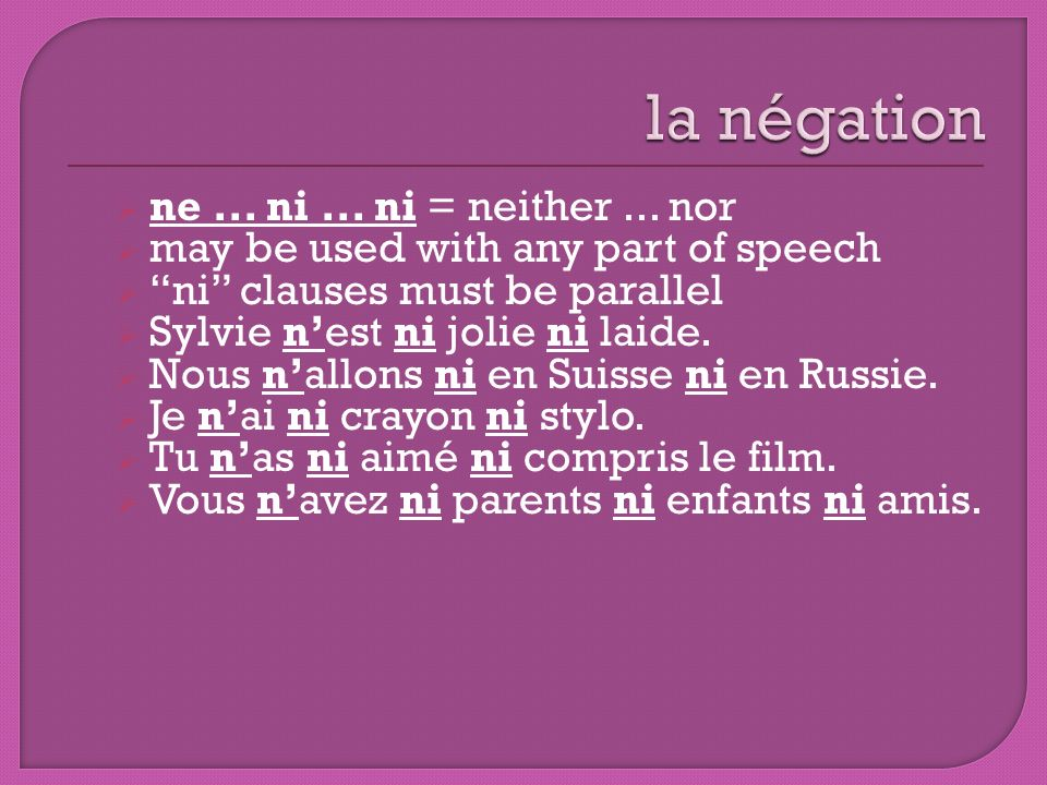 la négation ne ... ni ... ni = neither ... nor