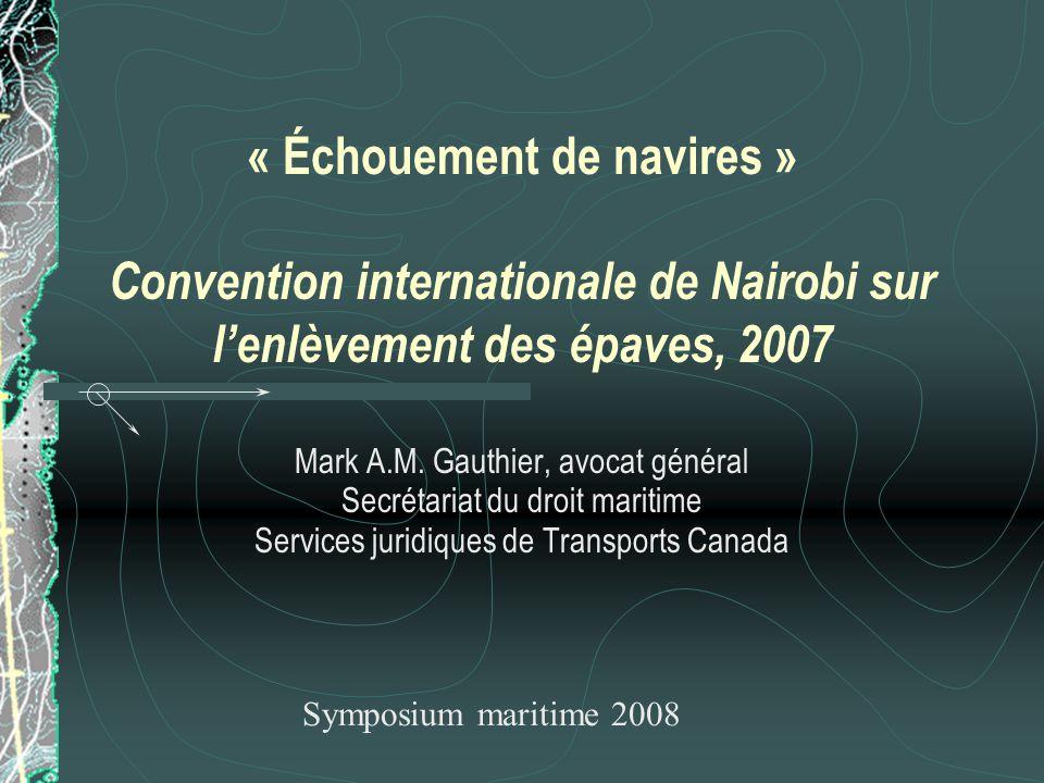 « Échouement de navires » Convention internationale de Nairobi sur l'enlèvement des épaves, 2007