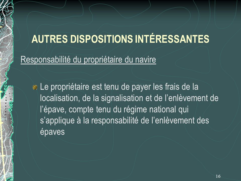 AUTRES DISPOSITIONS INTÉRESSANTES