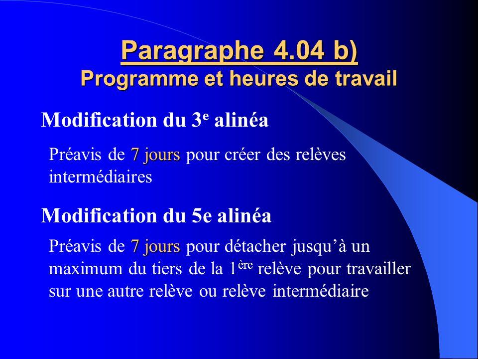 Paragraphe 4.04 b) Programme et heures de travail