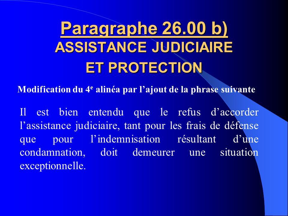 Paragraphe 26.00 b) ASSISTANCE JUDICIAIRE ET PROTECTION