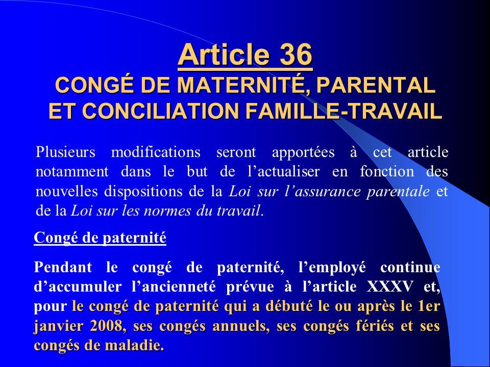 Article 36 CONGÉ DE MATERNITÉ, PARENTAL ET CONCILIATION FAMILLE-TRAVAIL
