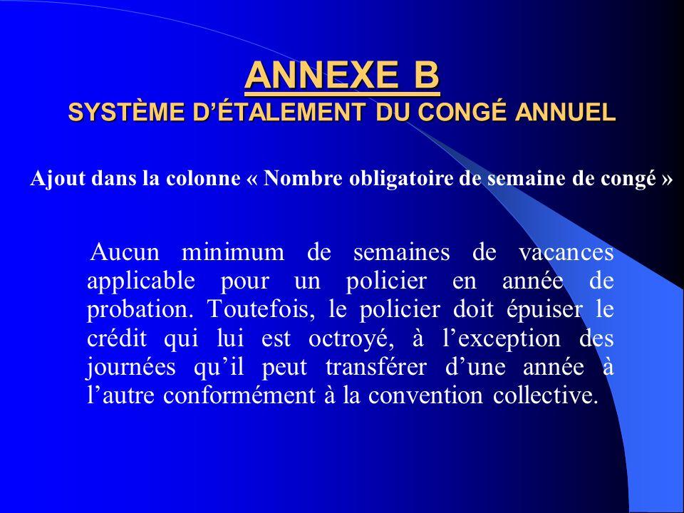 ANNEXE B SYSTÈME D'ÉTALEMENT DU CONGÉ ANNUEL