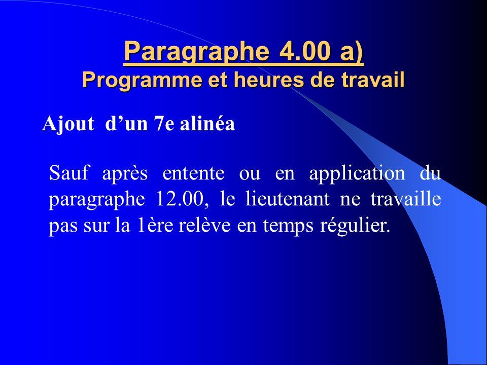 Paragraphe 4.00 a) Programme et heures de travail