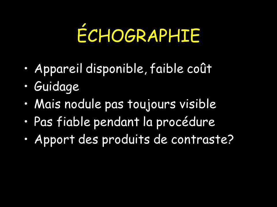 ÉCHOGRAPHIE Appareil disponible, faible coût Guidage