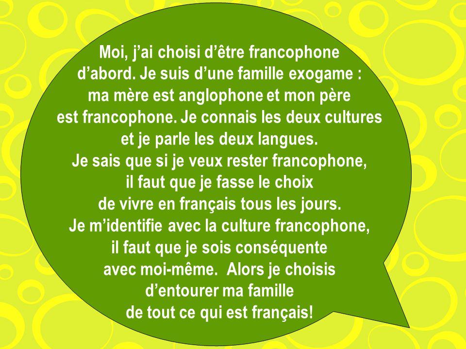Moi, j'ai choisi d'être francophone d'abord