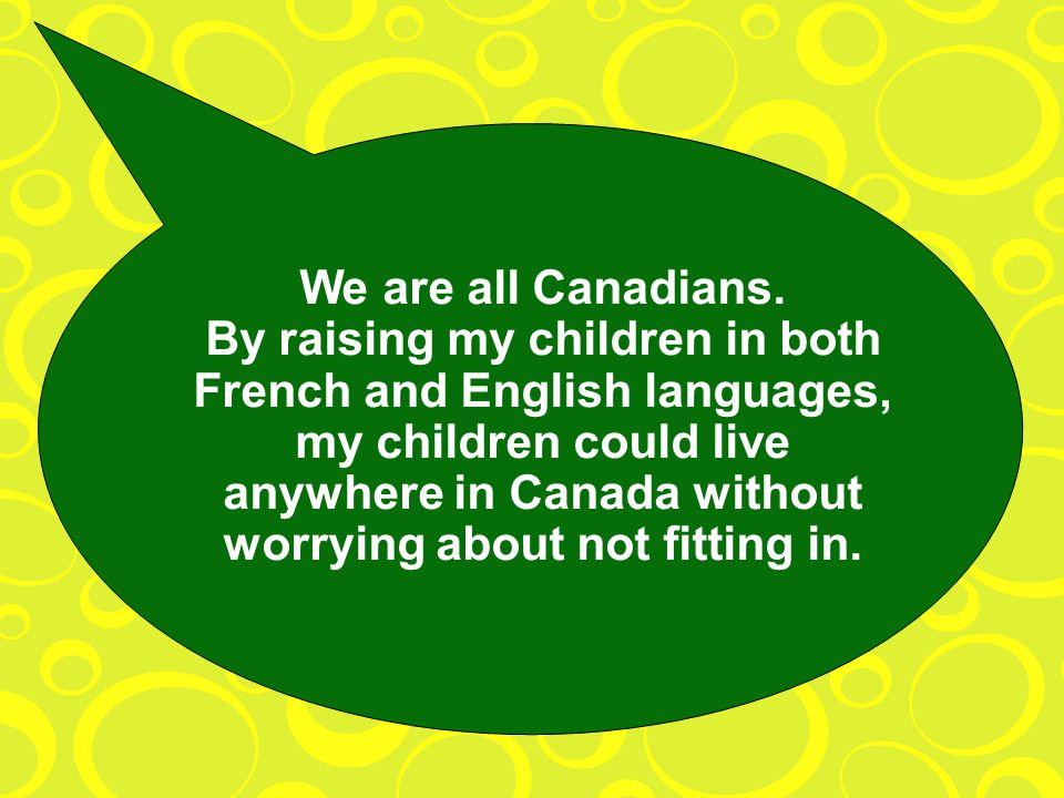 We are all Canadians.