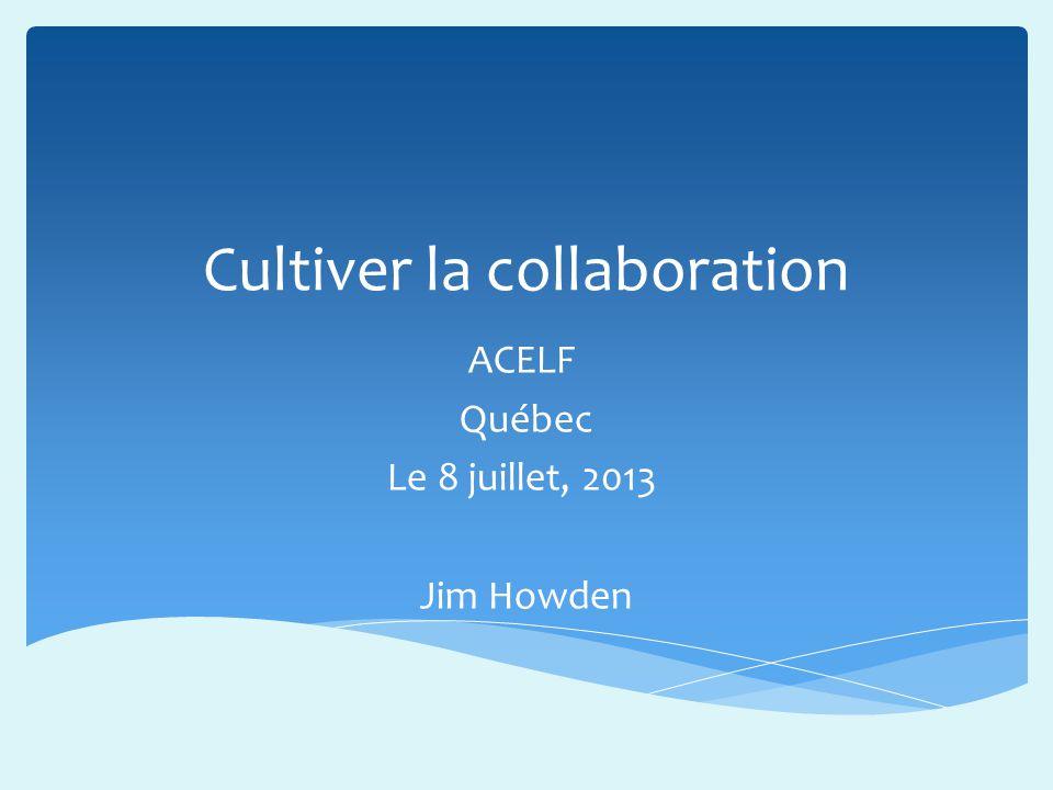 Cultiver la collaboration