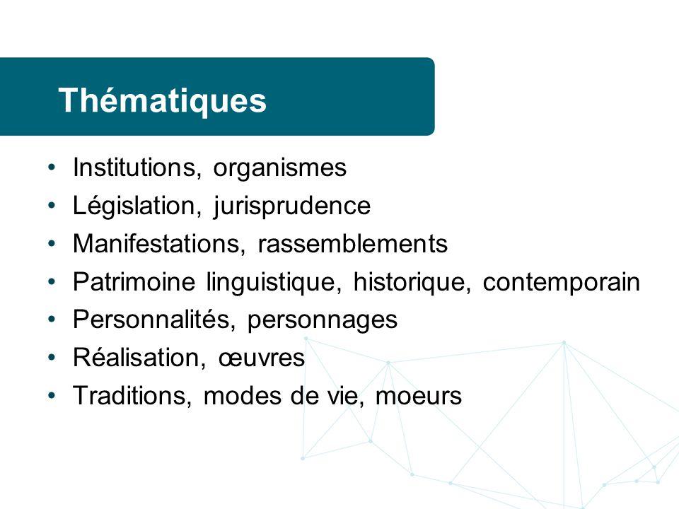 Thématiques Institutions, organismes Législation, jurisprudence