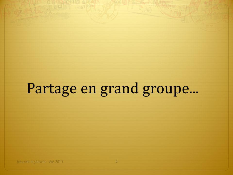 Partage en grand groupe...