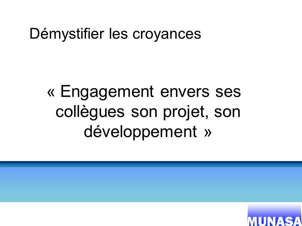 « Engagement envers ses collègues son projet, son développement »