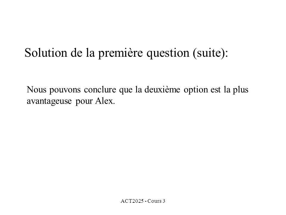 Solution de la première question (suite):