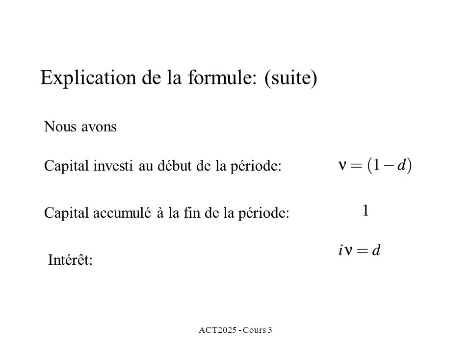 Explication de la formule: (suite)