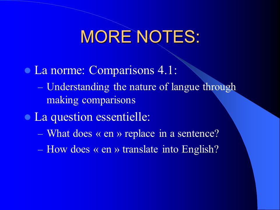 MORE NOTES: La norme: Comparisons 4.1: La question essentielle: