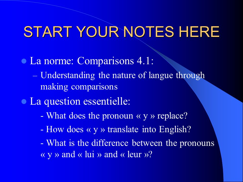 START YOUR NOTES HERE La norme: Comparisons 4.1: