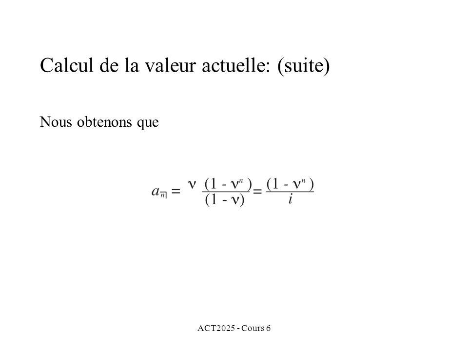 Calcul de la valeur actuelle: (suite)