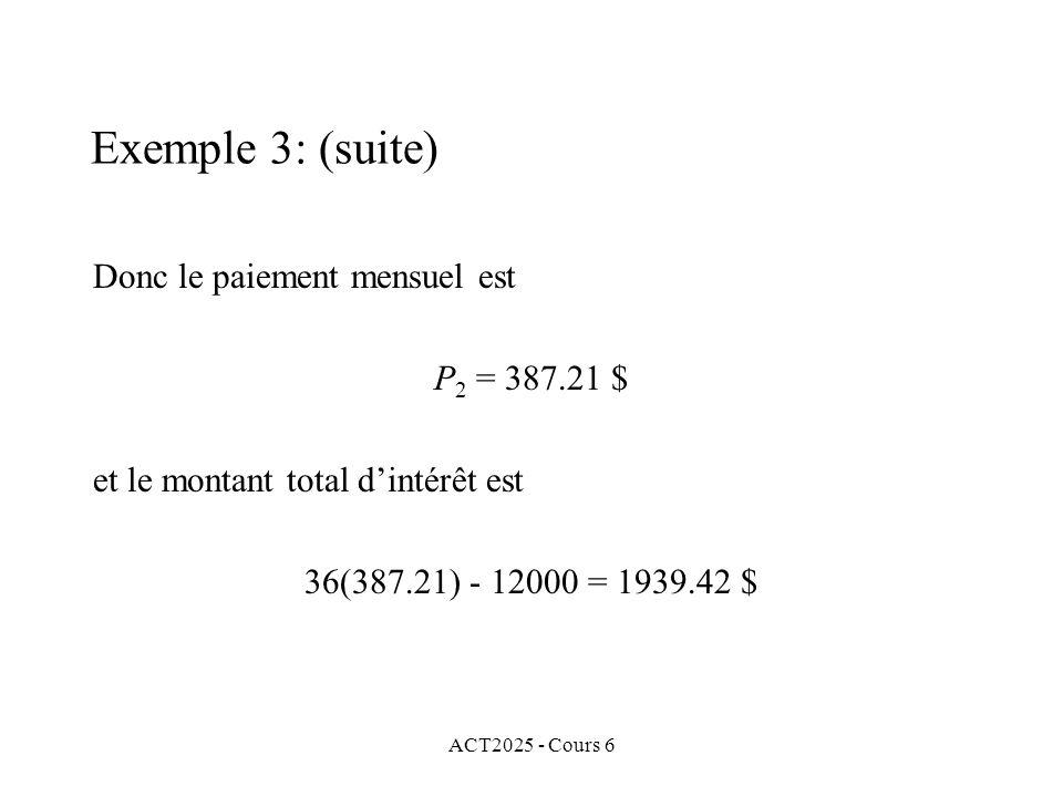 Exemple 3: (suite) Donc le paiement mensuel est P2 = 387.21 $