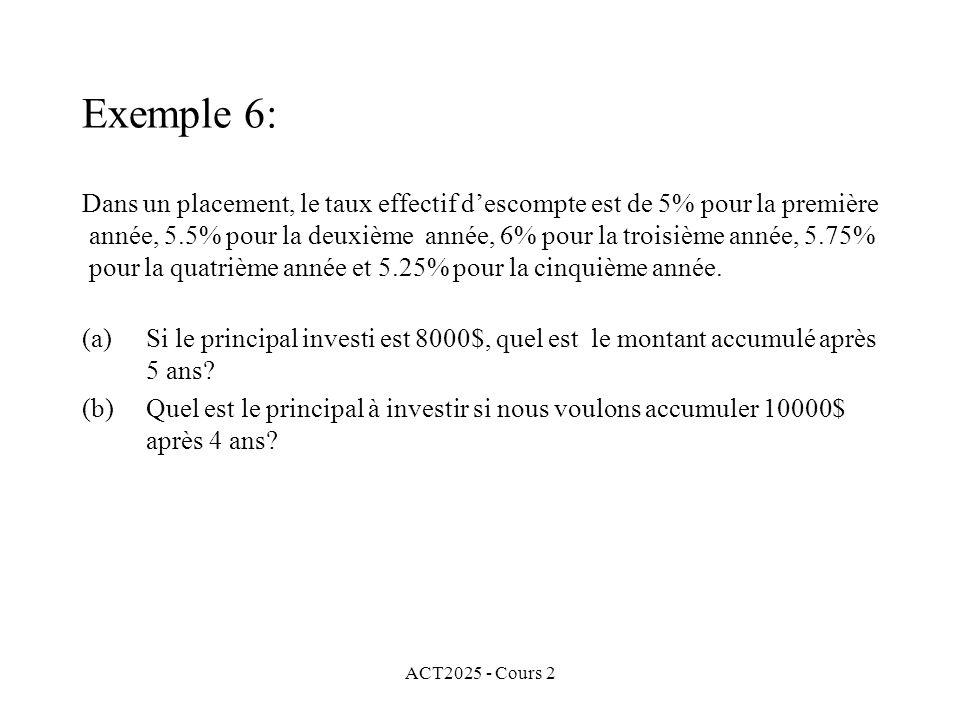 Exemple 6: Dans un placement, le taux effectif d'escompte est de 5% pour la première.