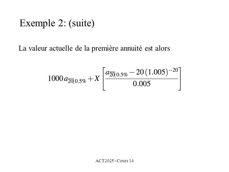 Exemple 2: (suite) La valeur actuelle de la première annuité est alors