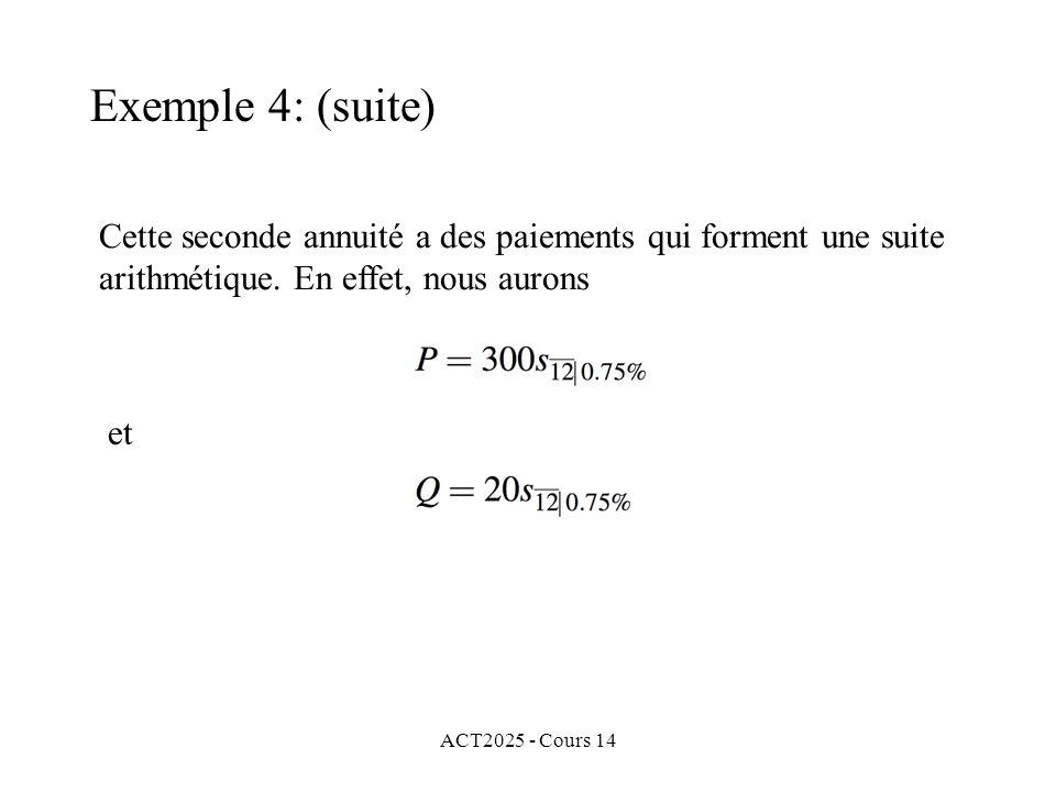Exemple 4: (suite) Cette seconde annuité a des paiements qui forment une suite arithmétique. En effet, nous aurons.
