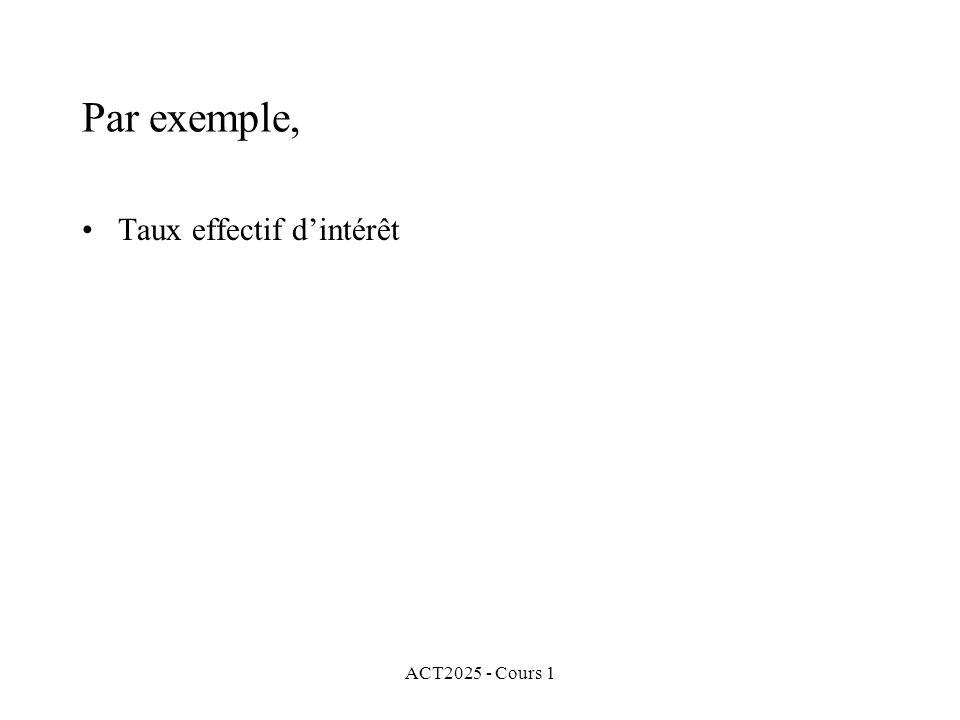 Par exemple, Taux effectif d'intérêt ACT2025 - Cours 1