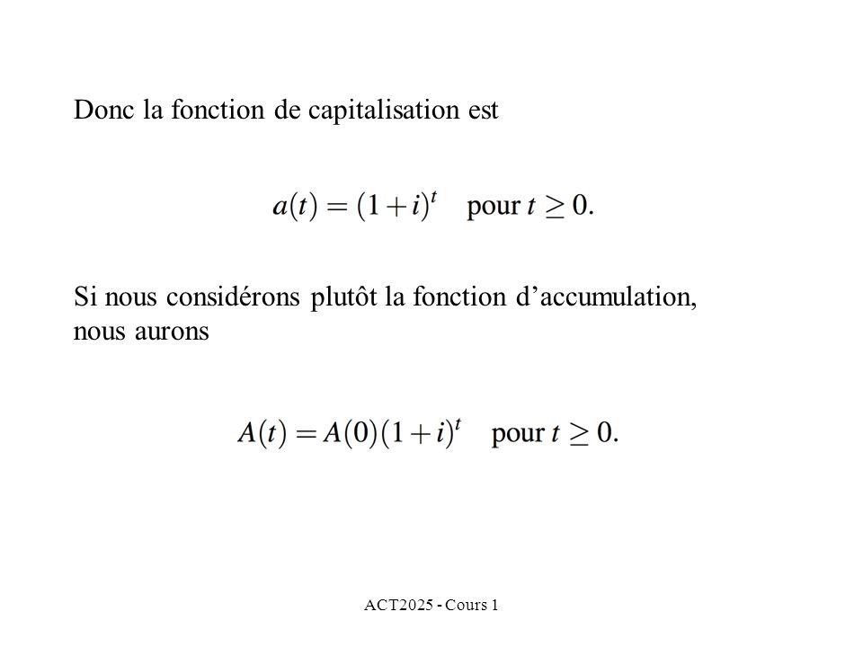 Donc la fonction de capitalisation est