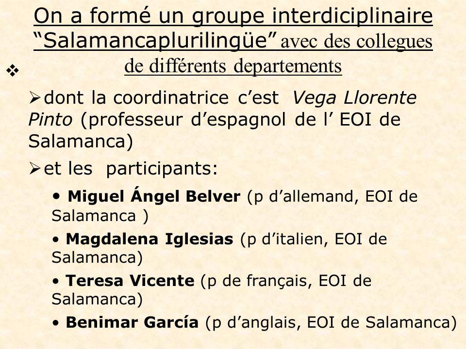 On a formé un groupe interdiciplinaire Salamancaplurilingüe avec des collegues de différents departements